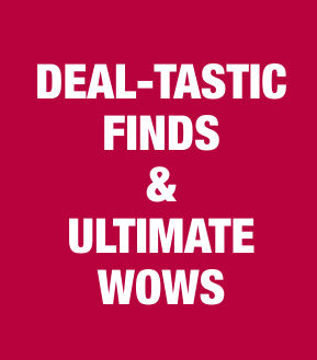 Deal-Tastic Finds & Ultimate WOWS!