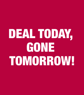Deal Today, Gone Tomorrow!